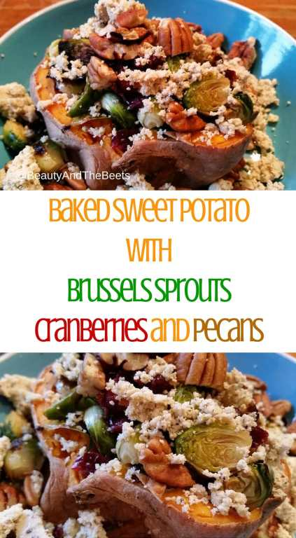 Baked Sweet Potato with Brussels Sprouts Cranberries and Pecans pinterest Beauty and the Beets