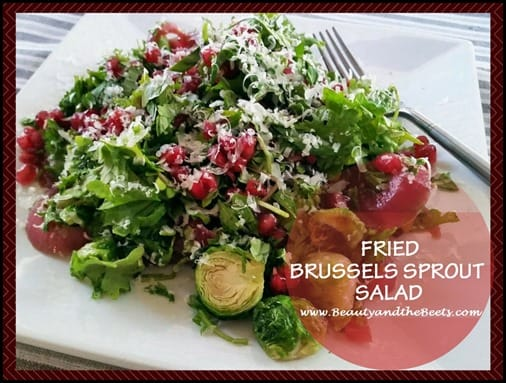 Fried Brussels Sprouts Salad BeautyandtheBeets