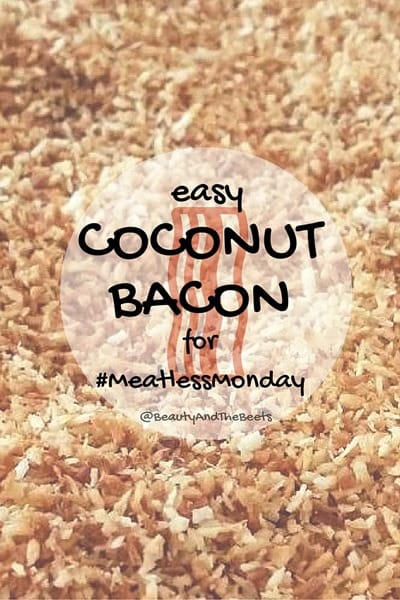 Coconut Bacon #MeatlessMonday Beauty and the Beets