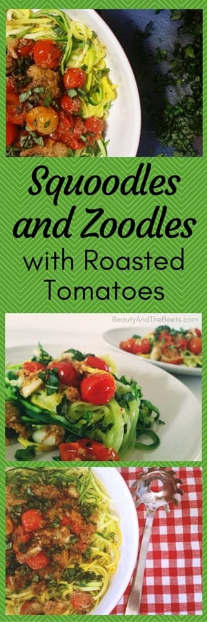 Squoodles and Zoodles with Roasted Tomatoes Beauty and the Beets