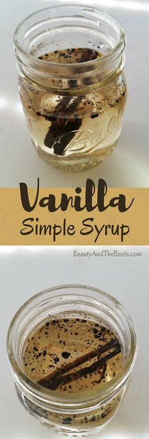 Vanilla Simple Syrup by Beauty and the Beets
