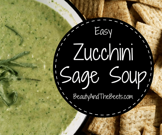Easy Zucchini Sage Soup Beauty and the Beets