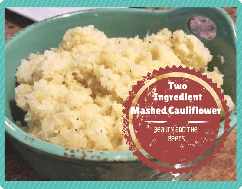 Two Ingredient Mashed Cauliflower Beauty and the Beets