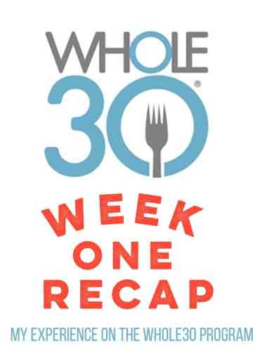 whole30 week 1 recap