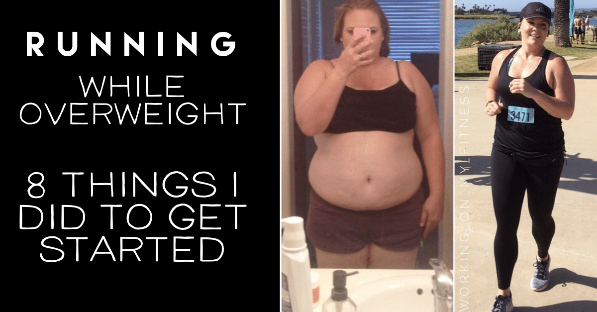 Running While Overweight 8 Things I Did To Get Started