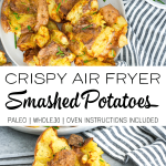 This recipe for crispy air fryer smashed potatoes is the best easy side dish! This recipe is made with simple ingredients and is paleo and Whole30 compliant. You can cook these in the air fryer or in the oven for the perfect crispiness! #airfryer #paleoreceipes #whole30