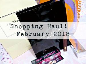 Shopping Haul! | February 2018