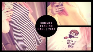 Summer Fashion Haul 2018