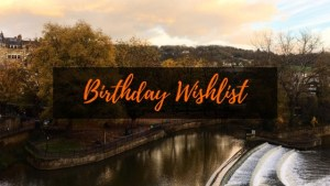 Birthday Wishlist | 2018