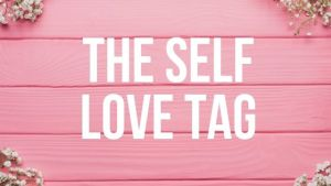 The Self Love Tag