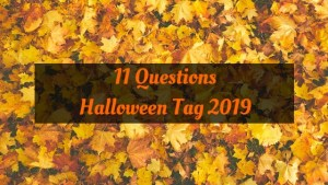 11 Questions Halloween Tag 2019