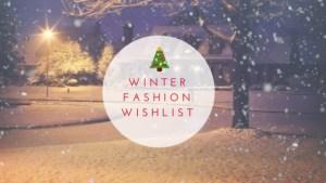 Winter Fashion Wishlist