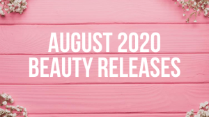 August 2020 Beauty Releases for Autumn!