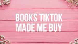 Books TikTok Made Me Buy