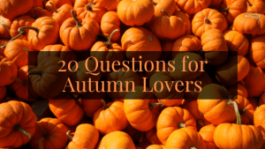 20 Questions for Autumn Lovers
