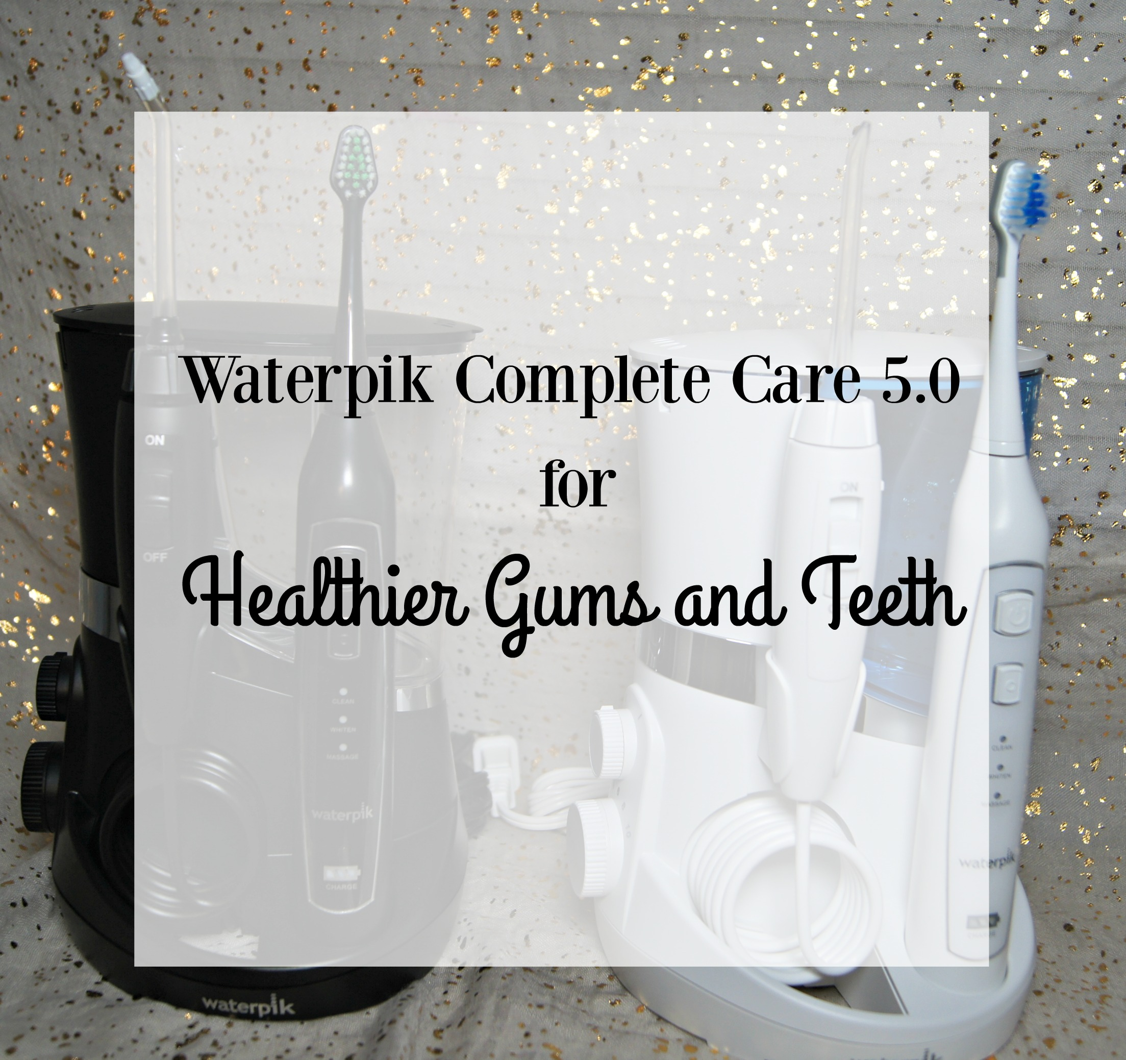 Review of Waterpik Complete Care 5 0 Healthier for Gums and