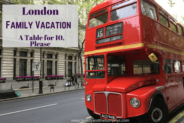 London Family Vacation - A Table for 10, Please