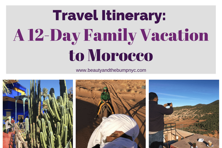 Travel Itinerary: A 12-day Family Vacation to Morocco