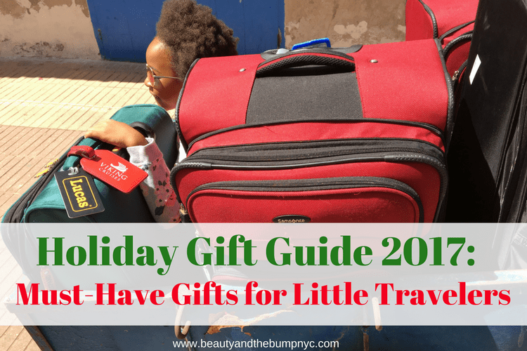 Holiday Gift Guide 2017_ Must-Have Gifts for Little Travelers {Giveaway}