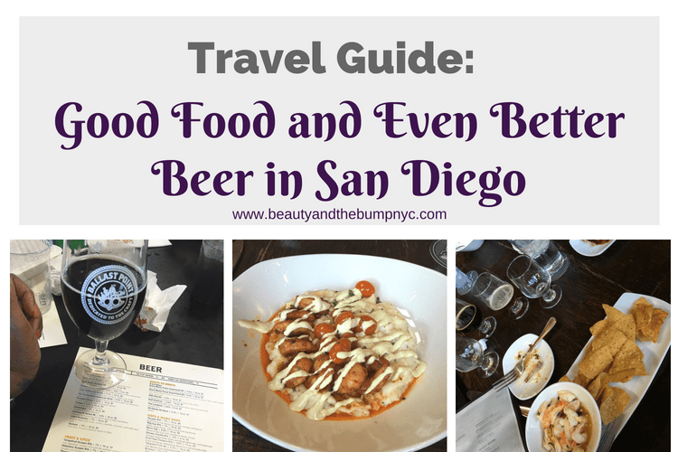 Travel Guide_ Good Food and Even Better Beer in San Diego