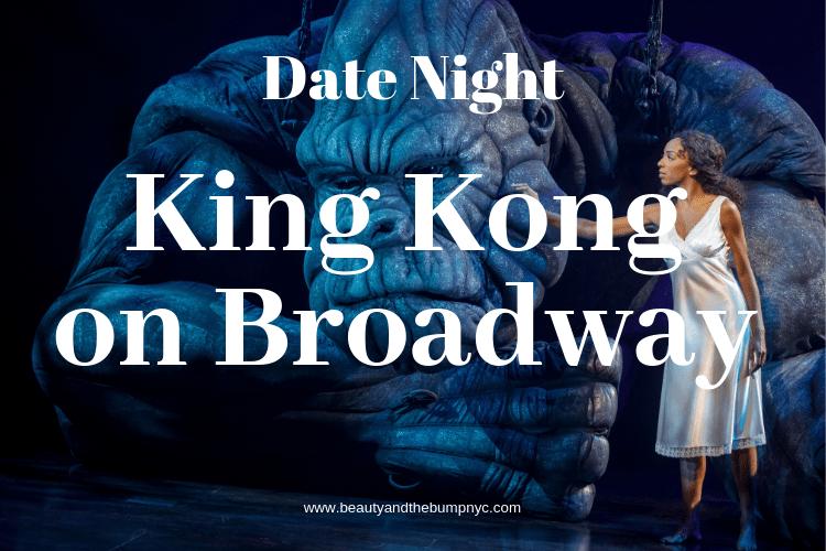 Date Night King Kong on Broadway