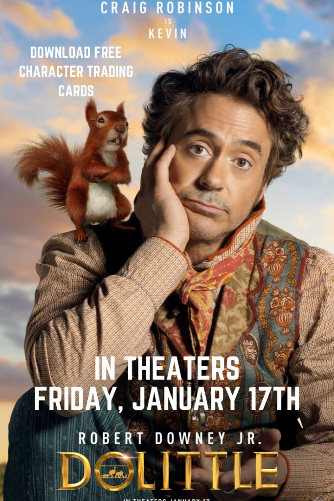 DOLITTLE Movie will be in theaters on Friday, January 17th Download free printables and character trading cards