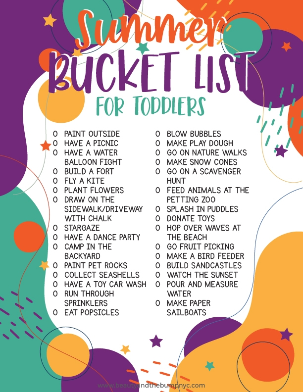 Remember to use the convenient bucket list that includes many toddler-friendly activities worth trying to do this summer. You can buy different supplies to get some of these items scratched off your bucket list.