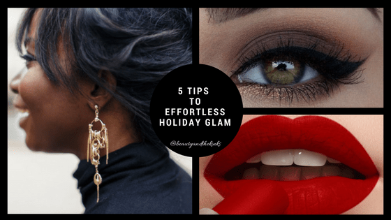 Holiday Glam | 5 Quick and Easy Tips to a Fabulous Holiday Look!