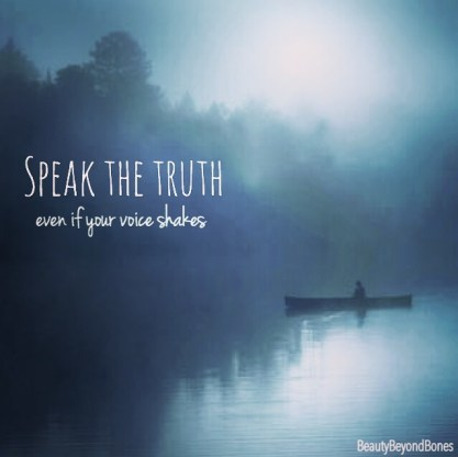 Speak the truth, even if your voice shakes. BeautyBeyondBones, top recovery blogger. #faith #edrecovery