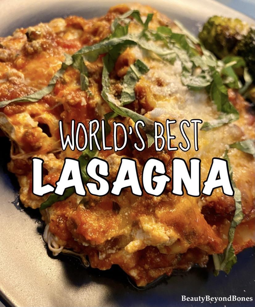 The World's Best Lasagna – BeautyBeyondBones