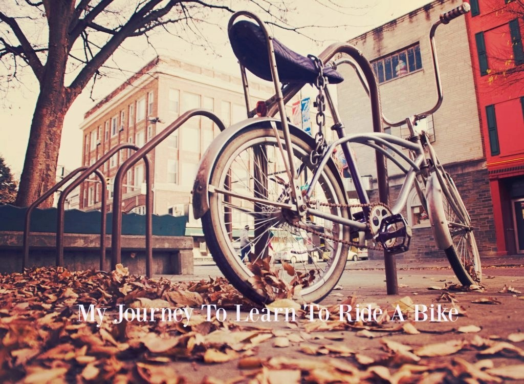 My Journey To Learn To Ride A Bike