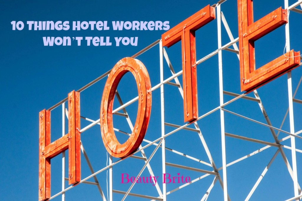 10 Things Hotel Workers Won't Tell You