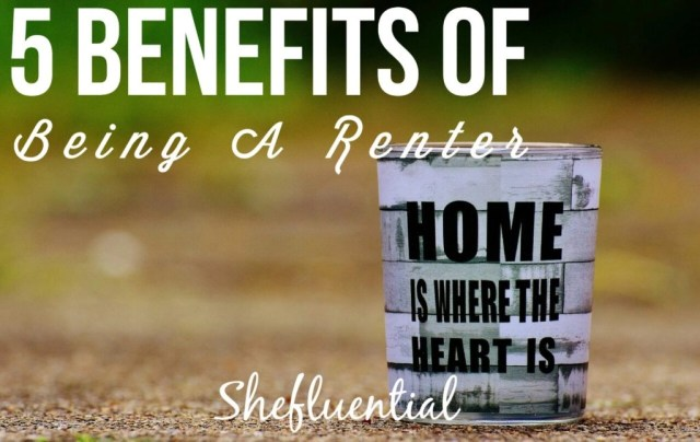 5 Benefits Of Being A Renter