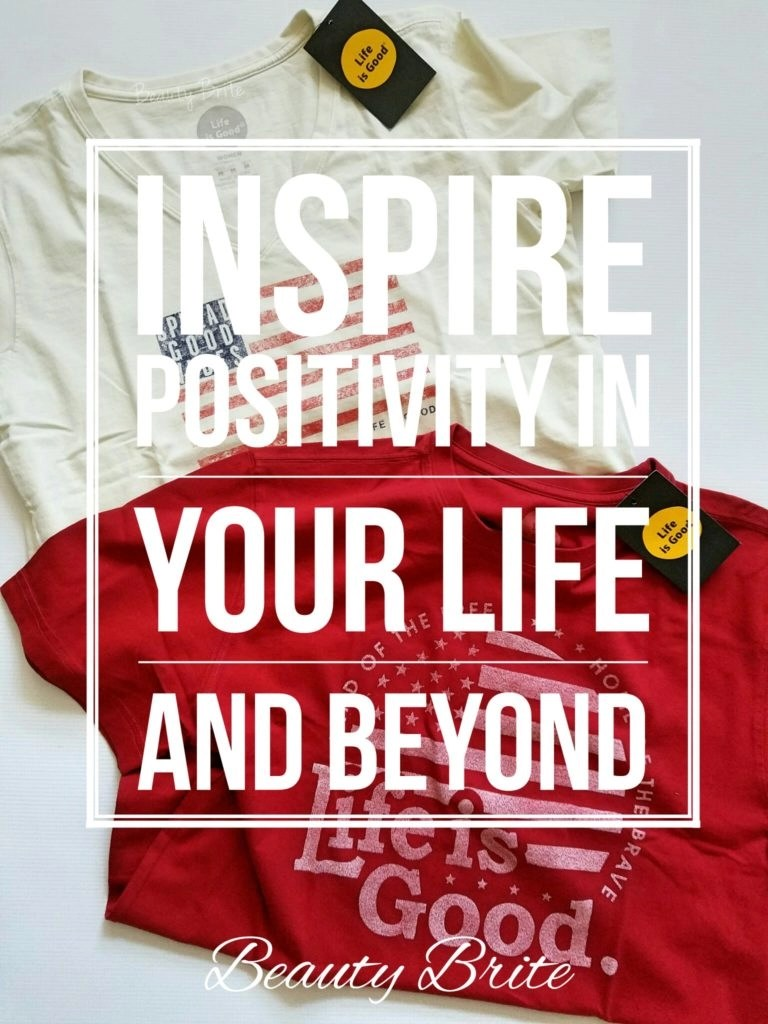 Inspire Positivity In Your Life And Beyond