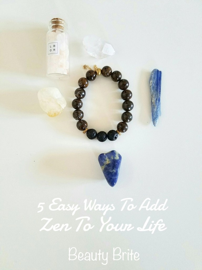 5 Easy Ways To Add Zen To Your Life