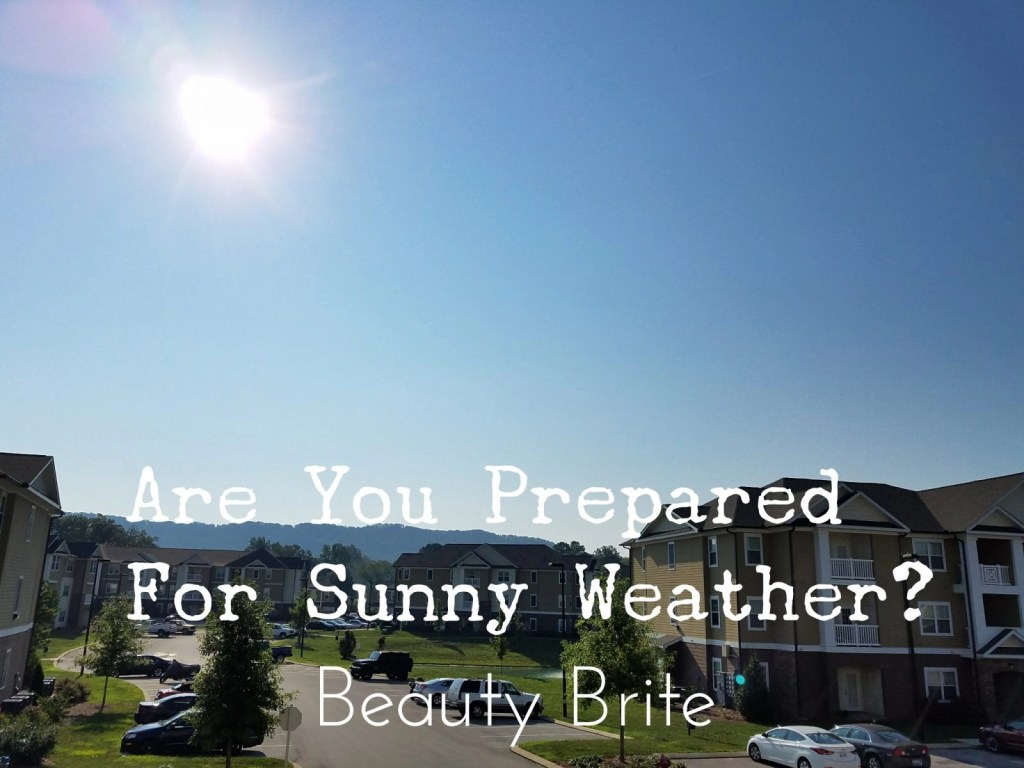 Are You Prepared For Sunny Weather?
