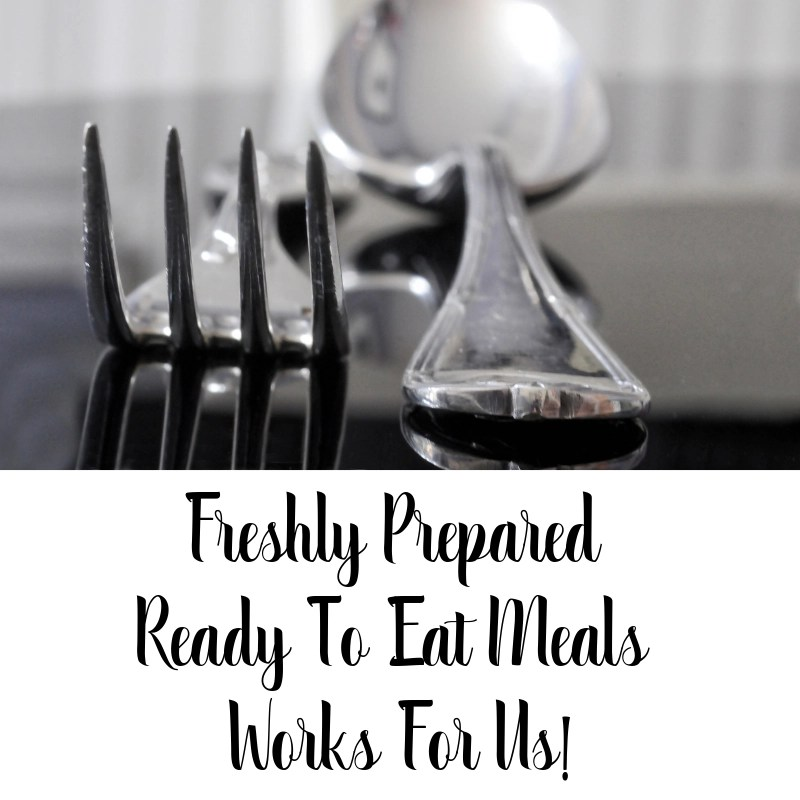 Freshly Prepared Ready To Eat Meals Works For Us!