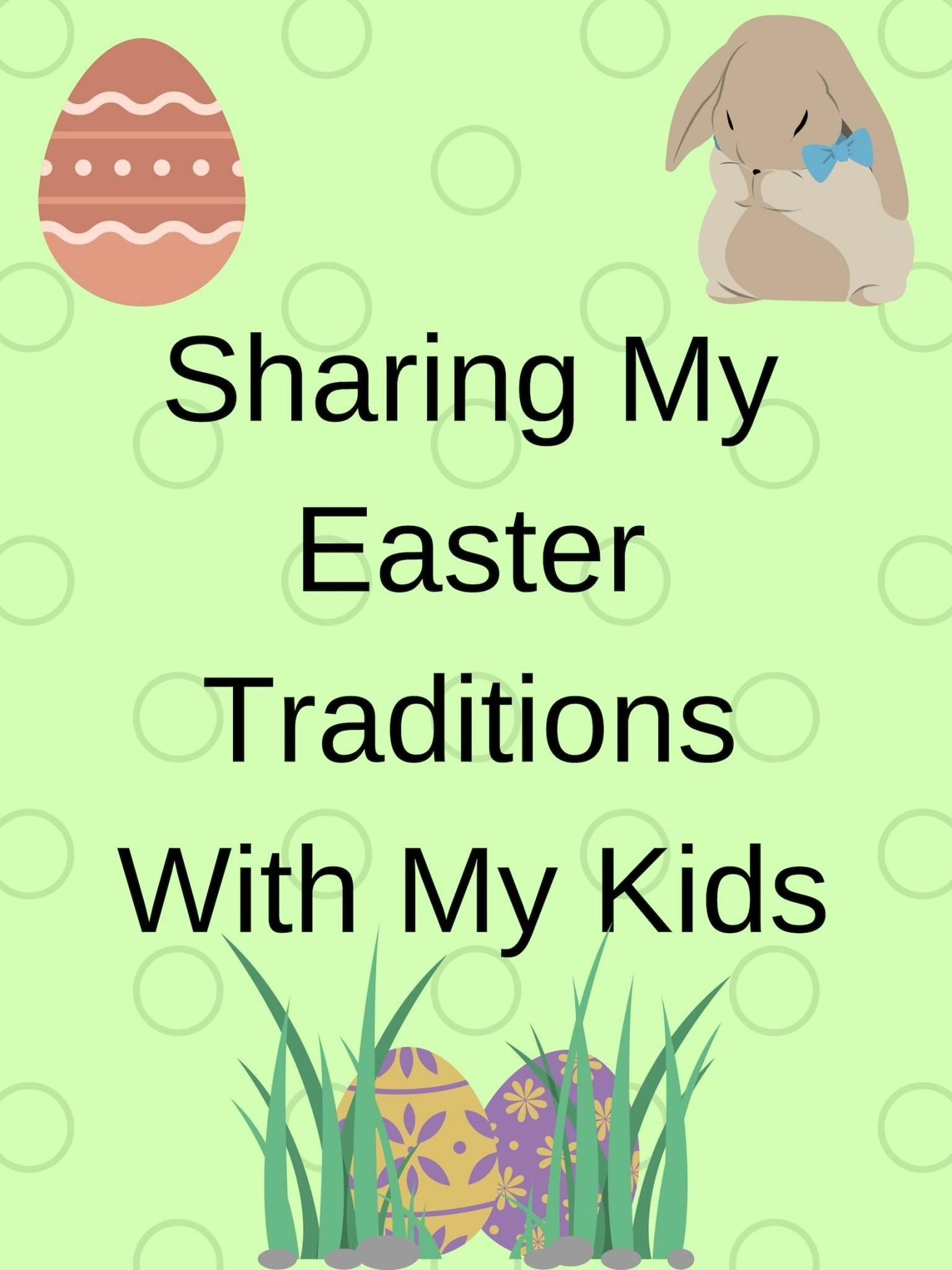 Sharing My Easter Traditions with My Kids