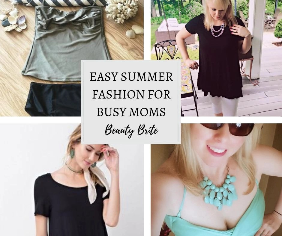 Easy Summer Fashion for Busy Moms
