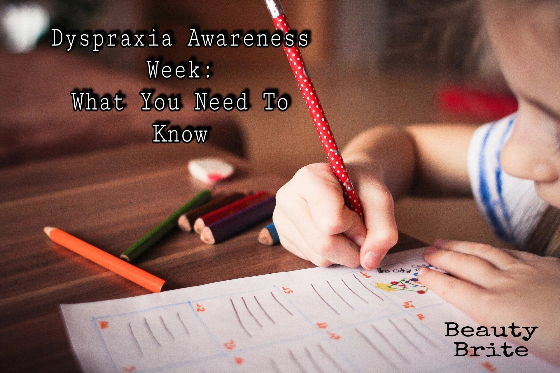 Dyspraxia Awareness Week : What You Should Know