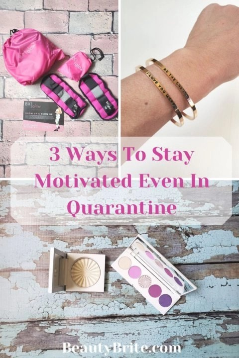 3 Ways To Stay Motivated Even In Quarantine