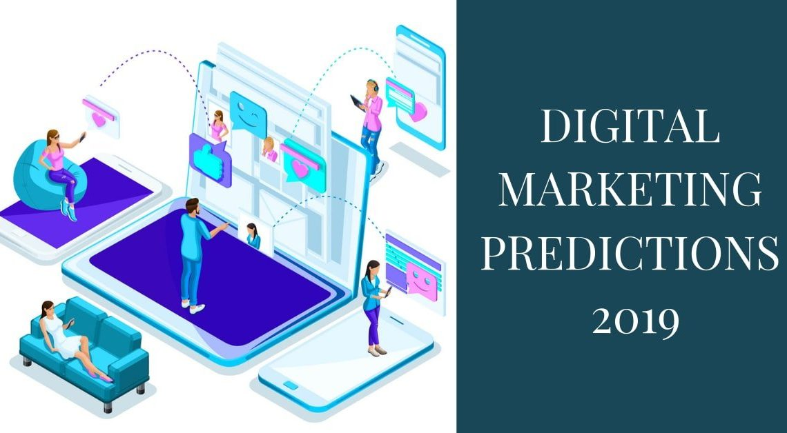 Top 10 Digital Marketing Predictions for 2019