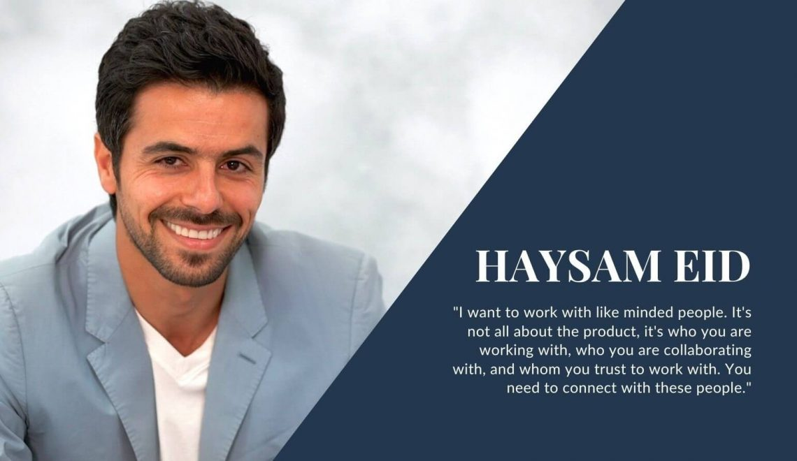 Podcast: Haysam Eid On Growing A Business In A Pandemic