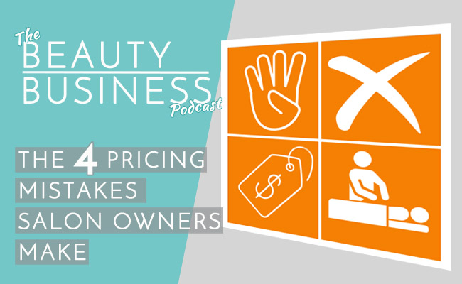 BBP 010 : The 4 Pricing Mistakes Salon Owners Make