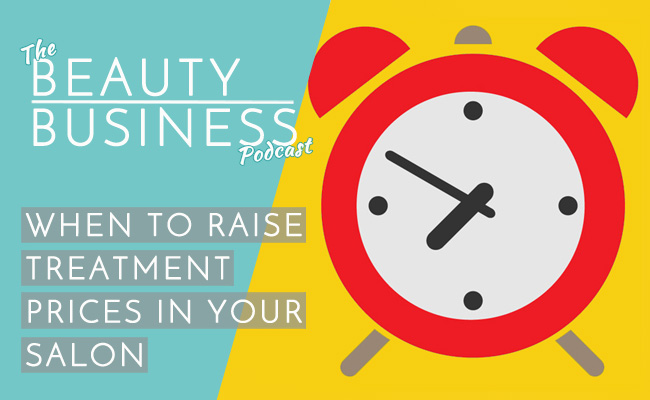 BBP 012 : When To Raise Treatment Prices in Your Salon