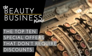 BBP 013 : The Top Ten Special Offer Ideas that Don't Require Discounts