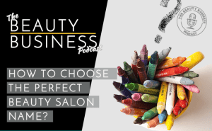 BBP 016 : How to Choose the Perfect Beauty Salon Name