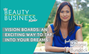 BBP 027 : Vision Boards – An Exciting Way To Tap Into Your Dreams with Melanie Bundock
