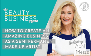 BBP 028 : How to Create an Amazing Business as a Semi Permanent Make Up Artist with April Meese