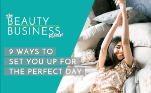 BBP 033 : 9 Ways to Set You Up for the Perfect Day